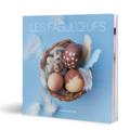 """Tupperware Livre """"Les Fabul'Oeufs"""" Livre """"Les Fabul'Oeufs"""" Collection Savoir-Faire™"""